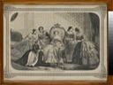 1856 (published on 21 June) Her Majesty the Empress and the Prince Imperial's governesses (Chateau de Compiegne, Compiegne)